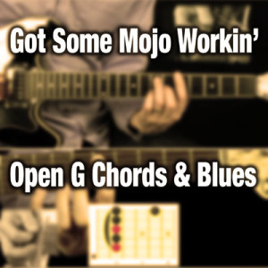 Got Some Mojo Working + Open G Riffs - DVD